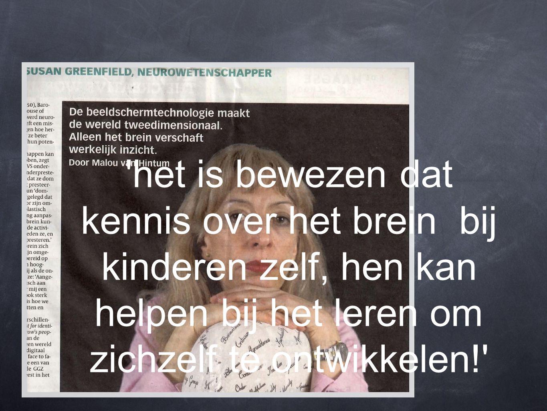 'het is bewezen dat kennis over het brein bij kinderen zelf, hen kan helpen bij het leren om zichzelf te ontwikkelen!'