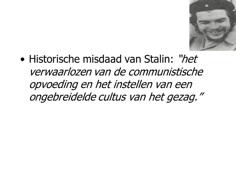 """Historische misdaad van Stalin: """"het verwaarlozen van de communistische opvoeding en het instellen van een ongebreidelde cultus van het gezag."""""""