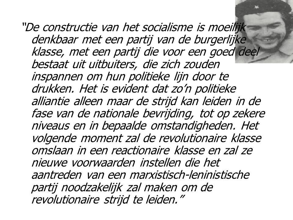 """""""De constructie van het socialisme is moeilijk denkbaar met een partij van de burgerlijke klasse, met een partij die voor een goed deel bestaat uit ui"""