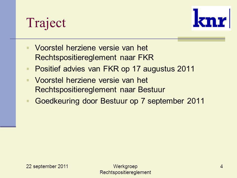 22 september 2011 Werkgroep Rechtspositiereglement 4 Traject  Voorstel herziene versie van het Rechtspositiereglement naar FKR  Positief advies van