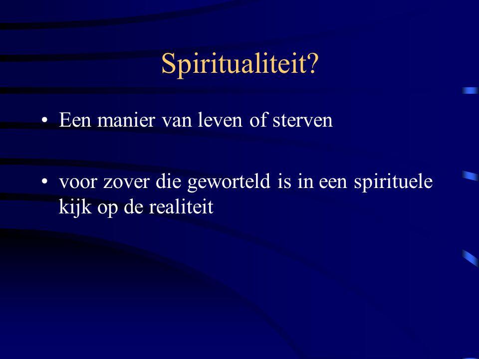 Spiritualiteit.