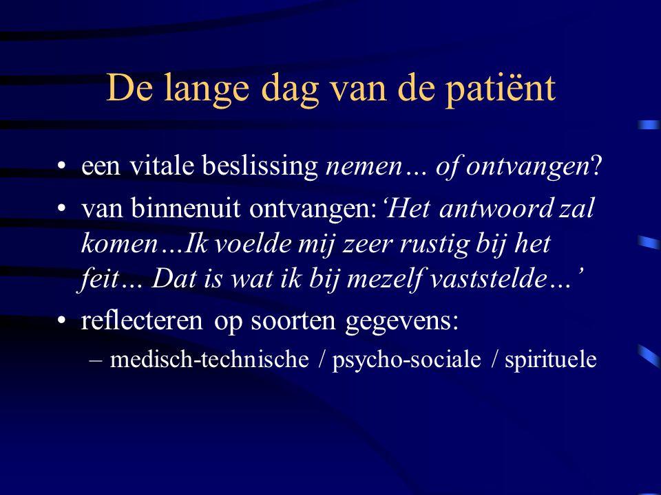 De lange dag van de patiënt een vitale beslissing nemen… of ontvangen.