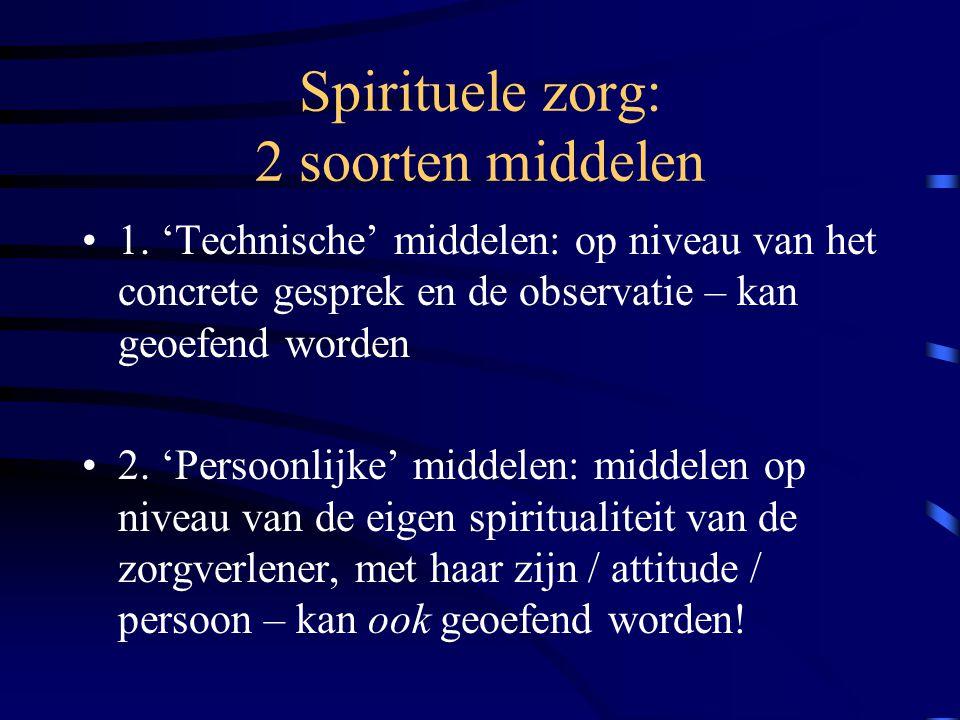 Spirituele zorg: 2 soorten middelen 1.