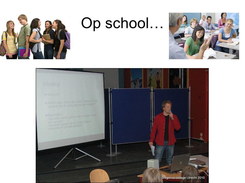 Op school…
