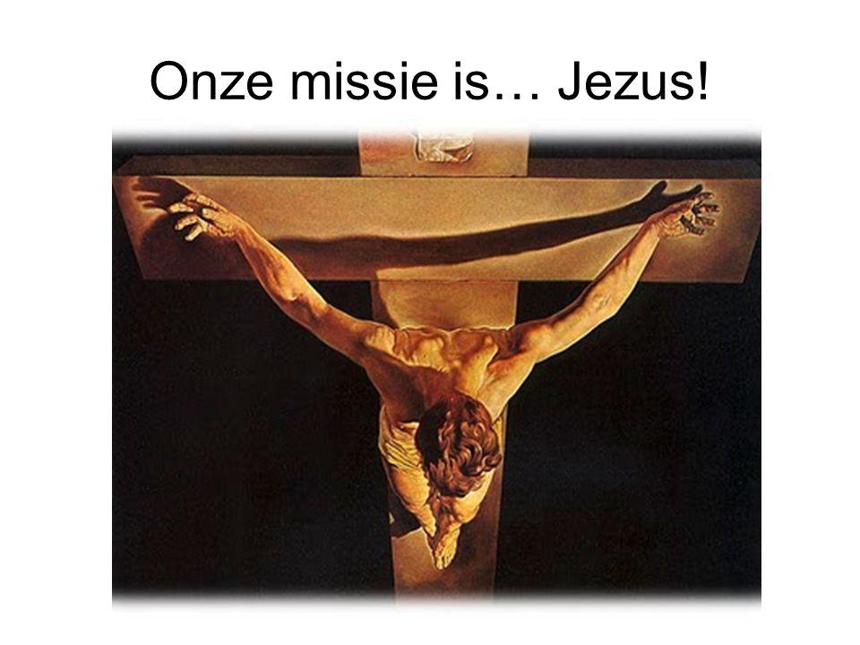 Onze missie is… Jezus!