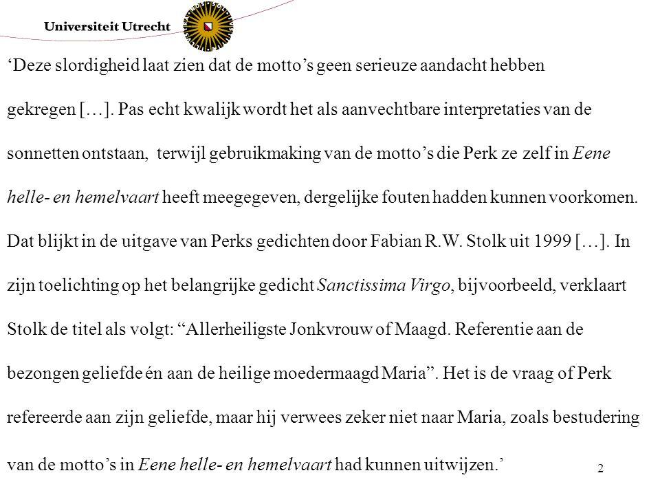 1 10 mei 2005 Fabian R.W. Stolk Docent-onderzoeker Moderne Nederlandse Letterkunde Universiteit Utrecht Versies, Edities, Interpretaties Perks Mathild