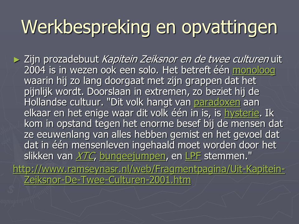 Werkbespreking en opvattingen ► Zijn prozadebuut Kapitein Zeiksnor en de twee culturen uit 2004 is in wezen ook een solo.