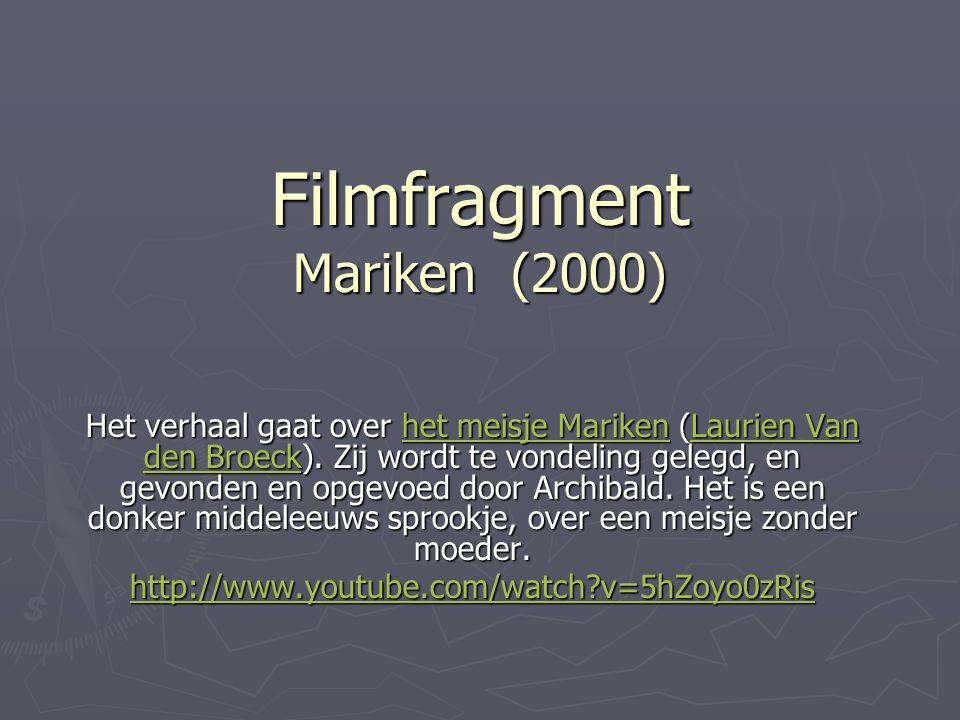 Filmfragment Mariken (2000) Het verhaal gaat over het meisje Mariken (Laurien Van den Broeck).
