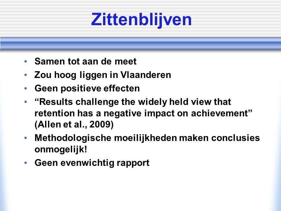 """Zittenblijven Samen tot aan de meet Zou hoog liggen in Vlaanderen Geen positieve effecten """"Results challenge the widely held view that retention has a"""