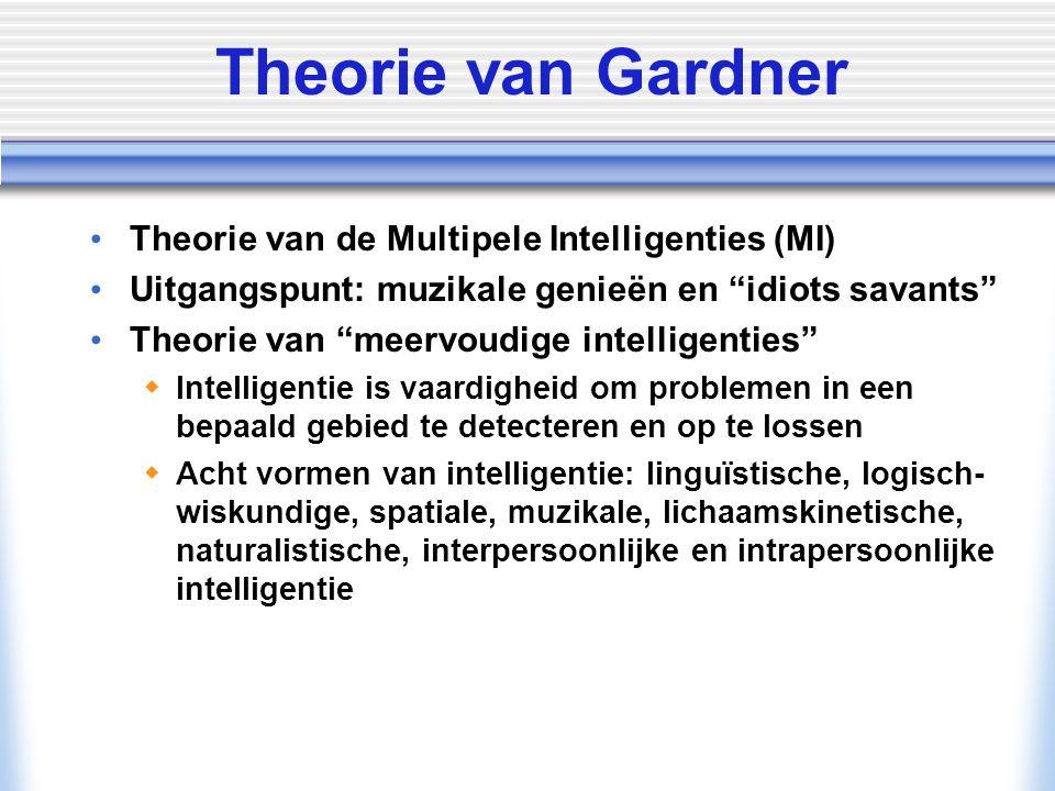 "© Allyn & Bacon/ Longman 2007 Theorie van Gardner Theorie van de Multipele Intelligenties (MI) Uitgangspunt: muzikale genieën en ""idiots savants"" Theo"