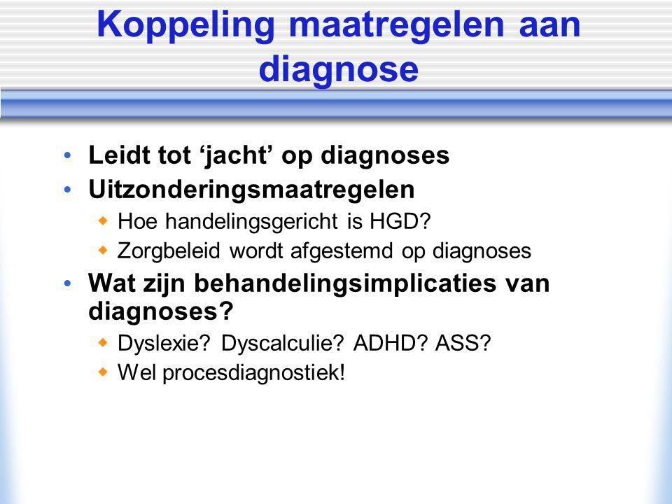 © Allyn & Bacon/ Longman 2007 Koppeling maatregelen aan diagnose Leidt tot 'jacht' op diagnoses Uitzonderingsmaatregelen  Hoe handelingsgericht is HG