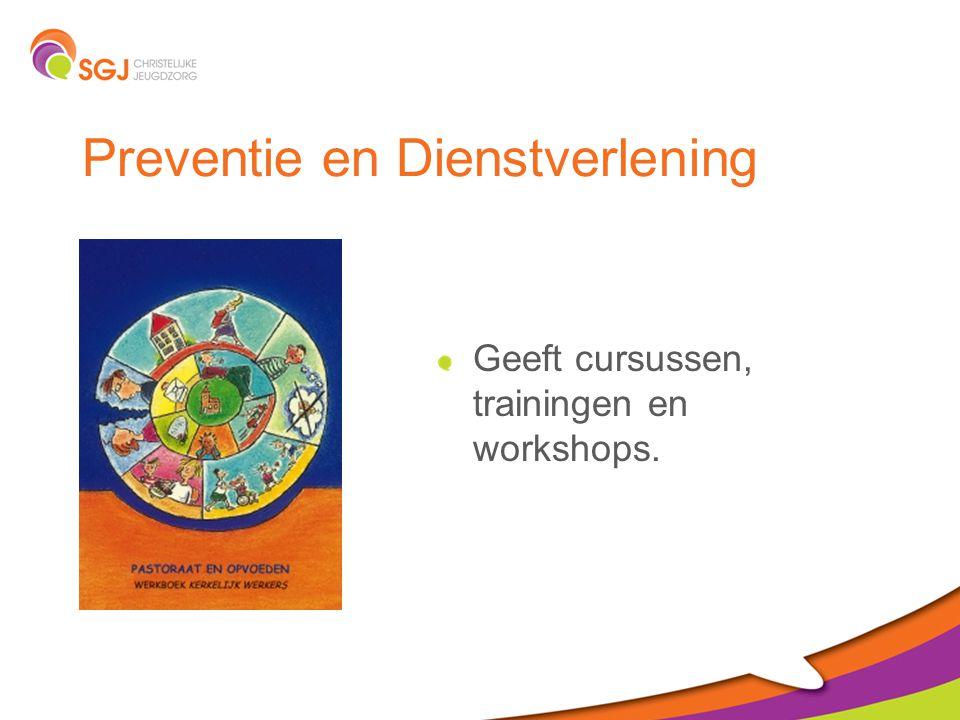 Preventie en Dienstverlening Geeft cursussen, trainingen en workshops.
