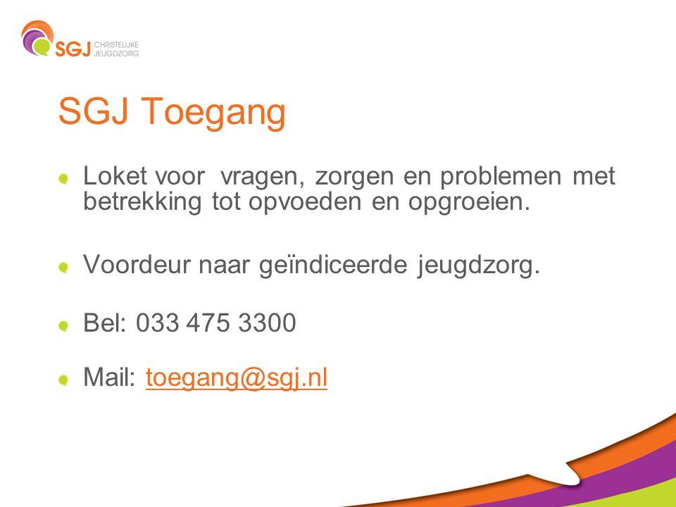 SGJ Toegang Loket voor vragen, zorgen en problemen met betrekking tot opvoeden en opgroeien.
