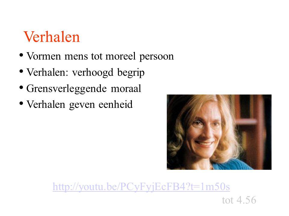 Vormen mens tot moreel persoon Verhalen: verhoogd begrip Grensverleggende moraal Verhalen geven eenheid http://youtu.be/PCyFyjEcFB4?t=1m50s tot 4.56 V