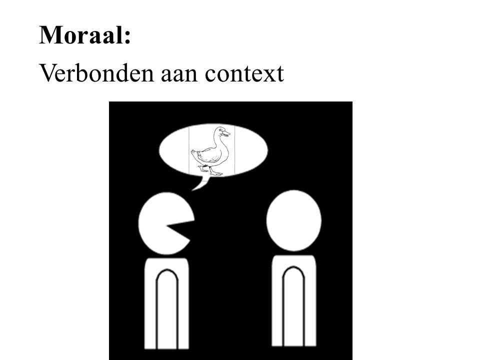 Moraal: Verbonden aan context