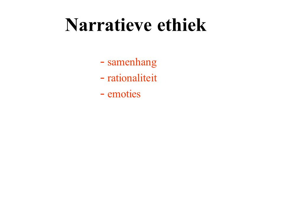 Narratieve ethiek - samenhang - rationaliteit - emoties