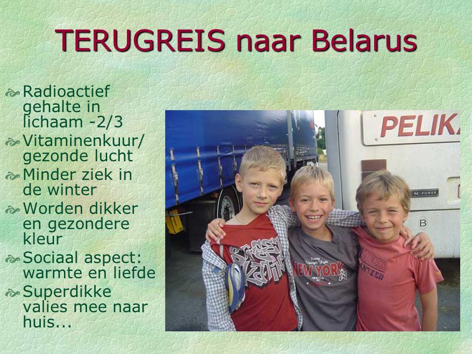 HEENREIS naar Vlaanderen  Belgische luxebus (36 uur)  4 uur/stop/eten mee  Belgische begeleiders  Wit-Russische tolken  Angst bij de nieuwe kindj