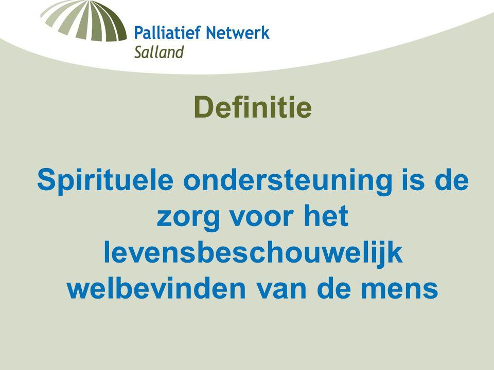 Minisymposium Deventer Ziekenhuis Berdine Koekoek, netwerkcoördinator palliatieve zorg Salland 19-09-2006 Definitie Spirituele ondersteuning is de zor