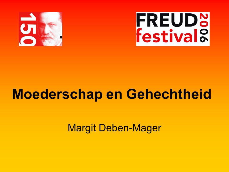 Moederschap en Gehechtheid Margit Deben-Mager