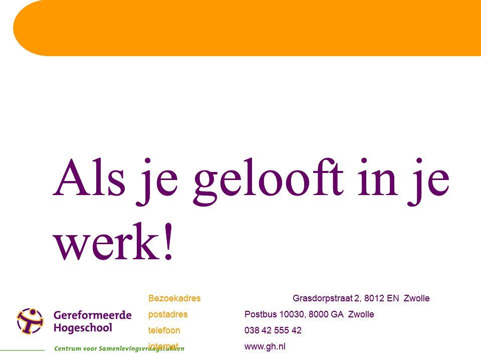 Als je gelooft in je werk! BezoekadresGrasdorpstraat 2, 8012 EN Zwolle postadresPostbus 10030, 8000 GA Zwolle telefoon038 42 555 42 internetwww.gh.nl