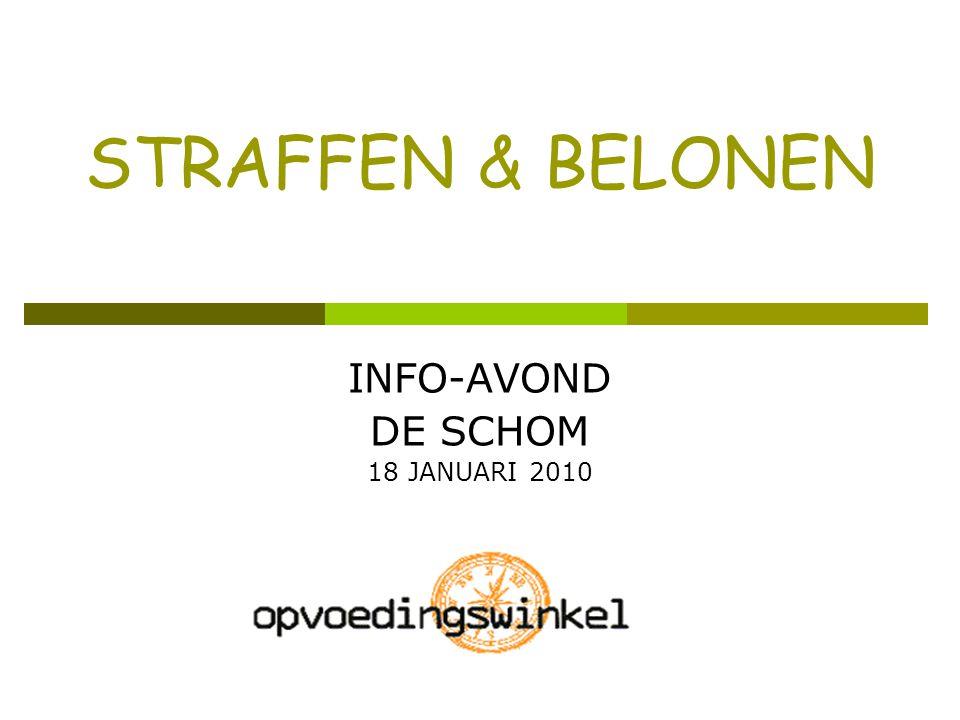 STRAFFEN & BELONEN INFO-AVOND DE SCHOM 18 JANUARI 2010