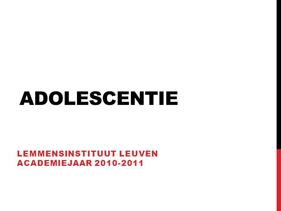 ADOLESCENTIE LEMMENSINSTITUUT LEUVEN ACADEMIEJAAR 2010-2011