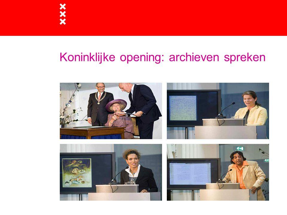 Koninklijke opening: archieven spreken