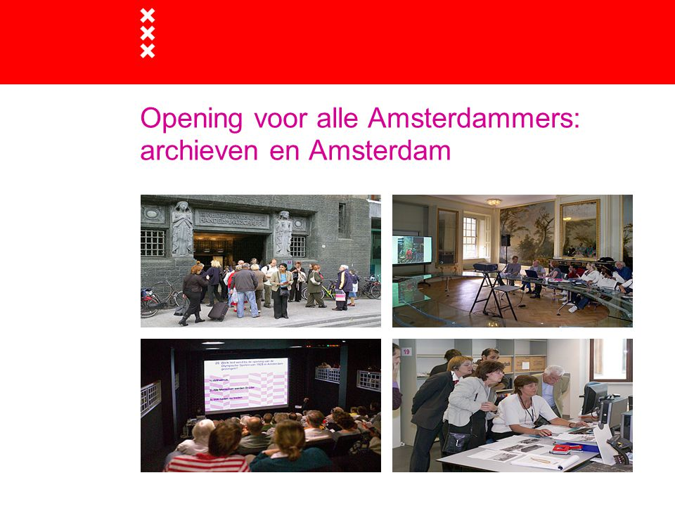 Opening voor alle Amsterdammers: archieven en Amsterdam