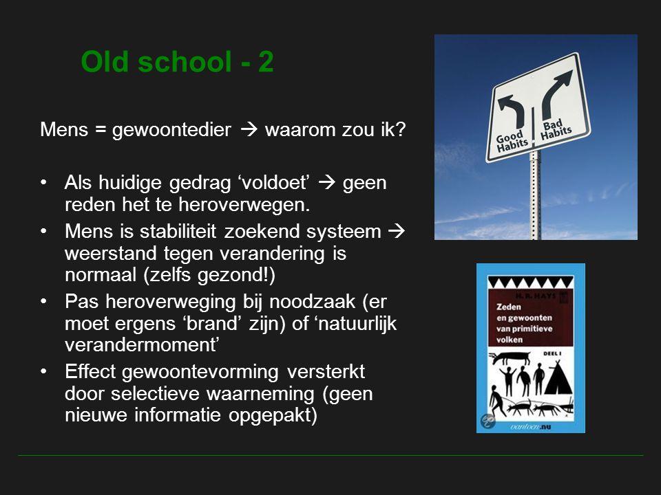 Old school - 2 Mens = gewoontedier  waarom zou ik.