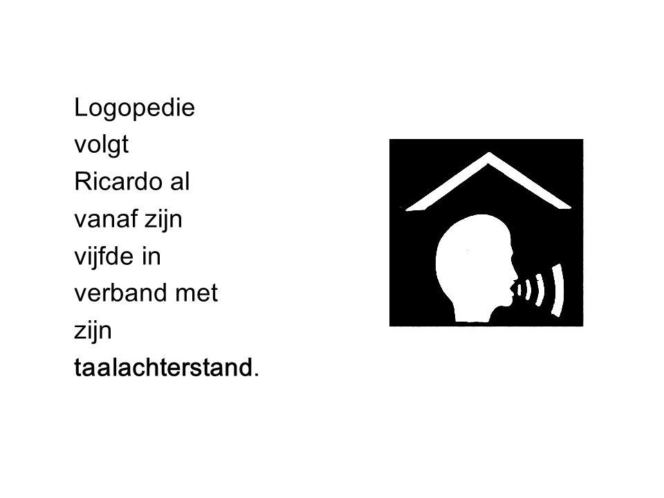 Logopedie volgt Ricardo al vanaf zijn vijfde in verband met zijn taalachterstand.