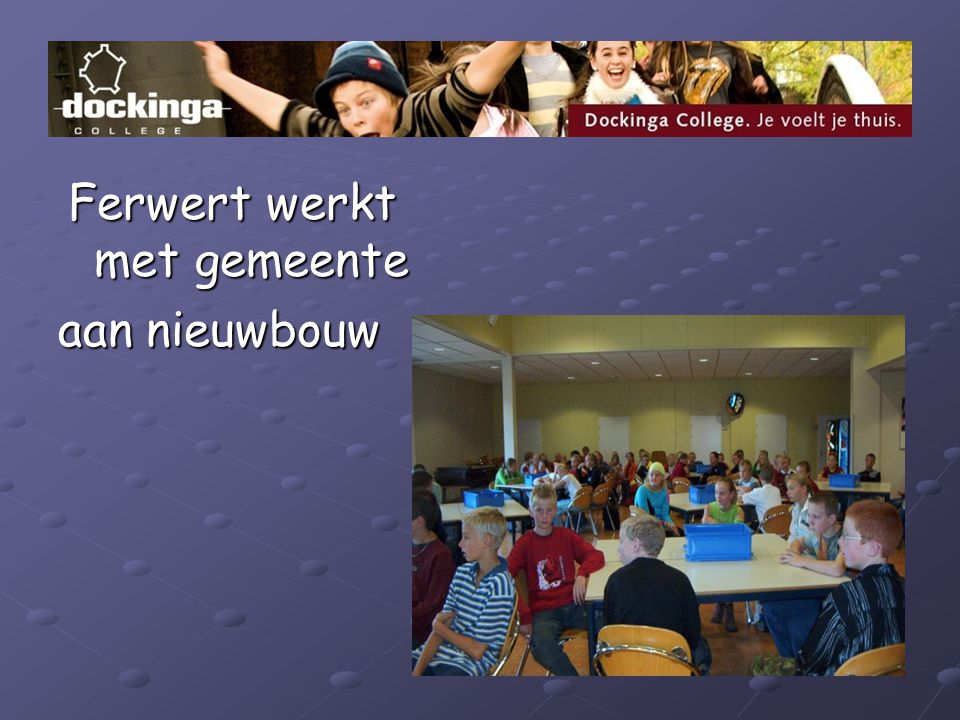 Ferwert werkt met gemeente Ferwert werkt met gemeente aan nieuwbouw