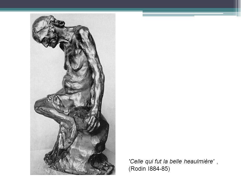 Celle qui fut la belle heaulmière , (Rodin I884-85)