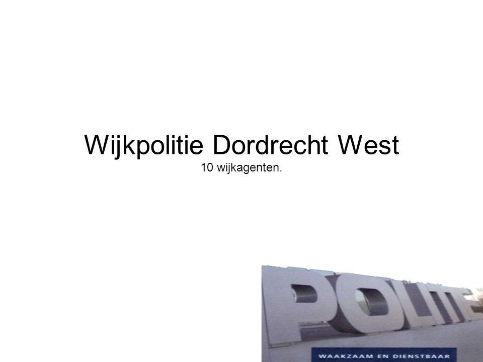 Wijkpolitie Dordrecht West 10 wijkagenten.