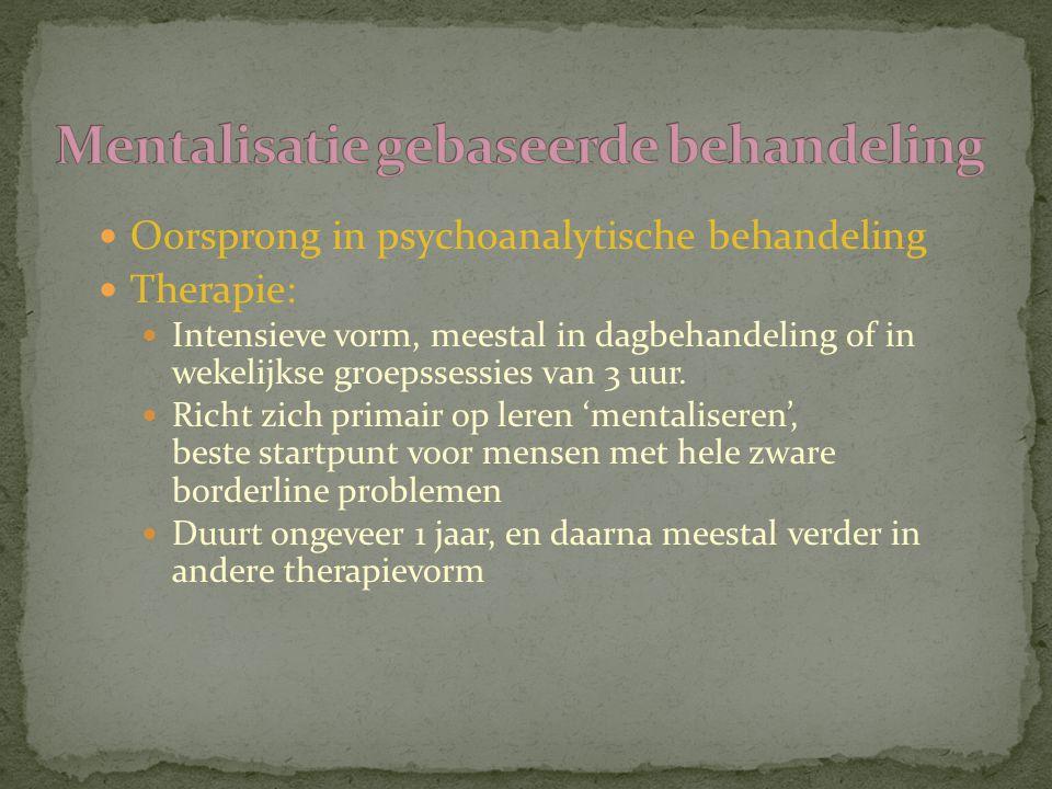 Oorsprong in psychoanalytische behandeling Therapie: Intensieve vorm, meestal in dagbehandeling of in wekelijkse groepssessies van 3 uur. Richt zich p