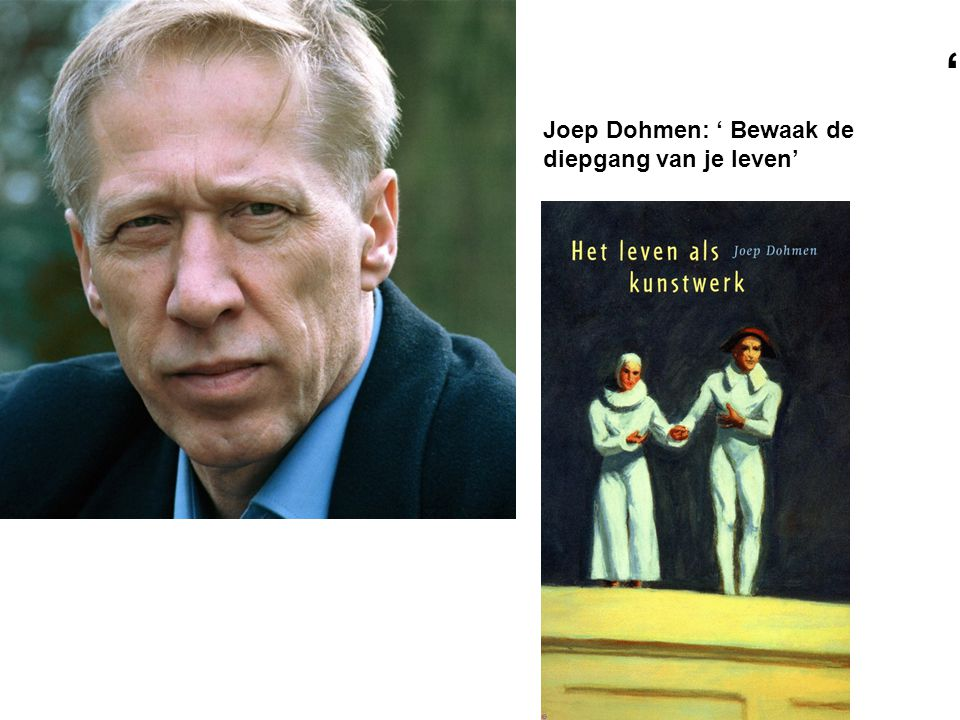 '' Joep Dohmen: ' Bewaak de diepgang van je leven'