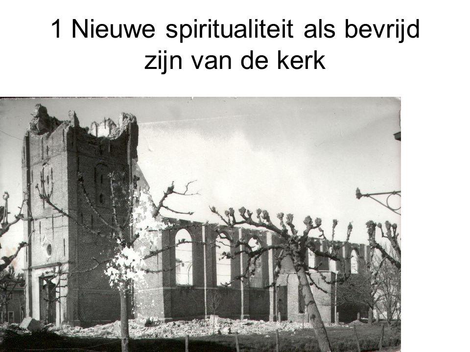 1 Nieuwe spiritualiteit als bevrijd zijn van de kerk