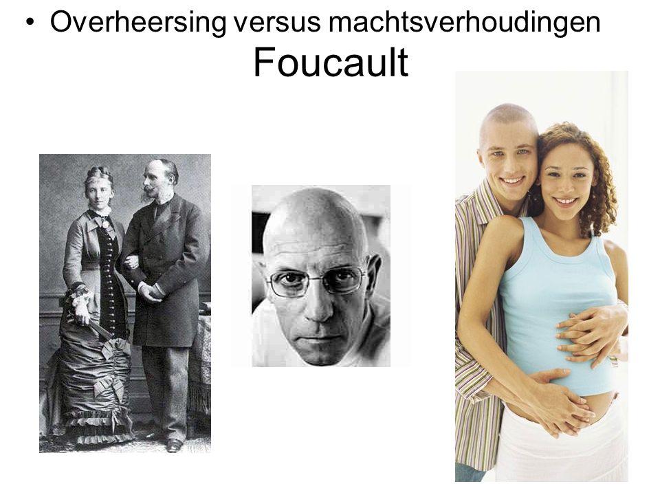 Foucault Overheersing versus machtsverhoudingen
