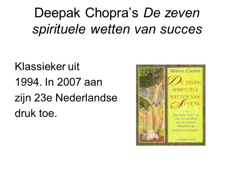 Deepak Chopra's De zeven spirituele wetten van succes Klassieker uit 1994.