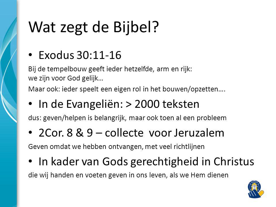 Wat zegt de Bijbel? Exodus 30:11-16 Bij de tempelbouw geeft ieder hetzelfde, arm en rijk: we zijn voor God gelijk… Maar ook: ieder speelt een eigen ro