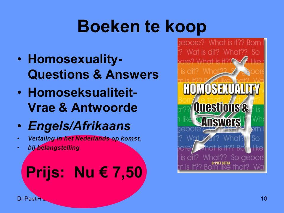 Dr Peet H Botha10 Prijs: Nu € 7,50 Boeken te koop Homosexuality- Questions & Answers Homoseksualiteit- Vrae & Antwoorde Engels/Afrikaans Vertaling in