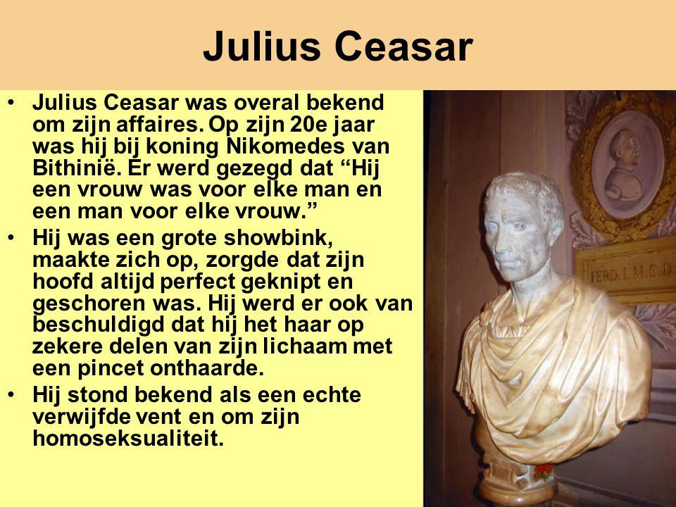 Dr Peet H Botha100 Julius Ceasar Julius Ceasar was overal bekend om zijn affaires. Op zijn 20e jaar was hij bij koning Nikomedes van Bithinië. Er werd