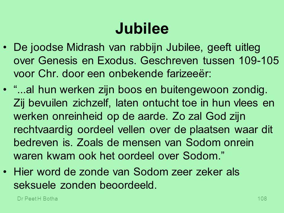 Dr Peet H Botha108 Jubilee De joodse Midrash van rabbijn Jubilee, geeft uitleg over Genesis en Exodus. Geschreven tussen 109-105 voor Chr. door een on