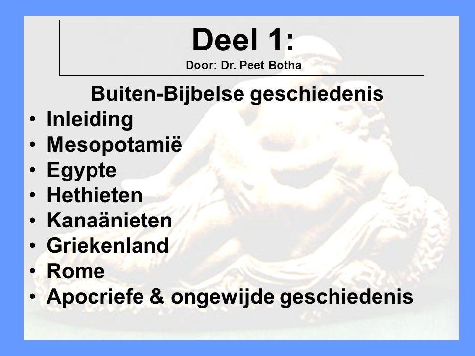 Dr Peet H Botha15 Extra Biblical Index Buiten-Bijbelse geschiedenis Inleiding Mesopotamië Egypte Hethieten Kanaänieten Griekenland Rome Apocriefe & on