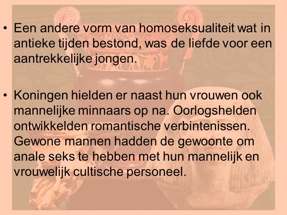 Dr Peet H Botha18 Een andere vorm van homoseksualiteit wat in antieke tijden bestond, was de liefde voor een aantrekkelijke jongen. Koningen hielden e