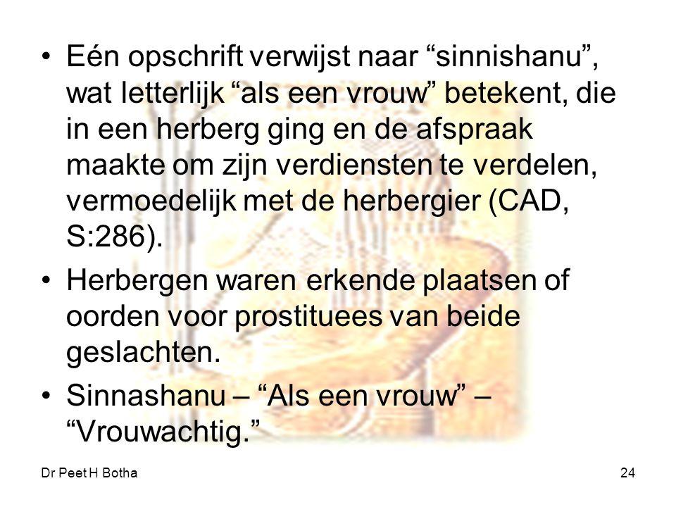"""Dr Peet H Botha24 Eén opschrift verwijst naar """"sinnishanu"""", wat letterlijk """"als een vrouw"""" betekent, die in een herberg ging en de afspraak maakte om"""