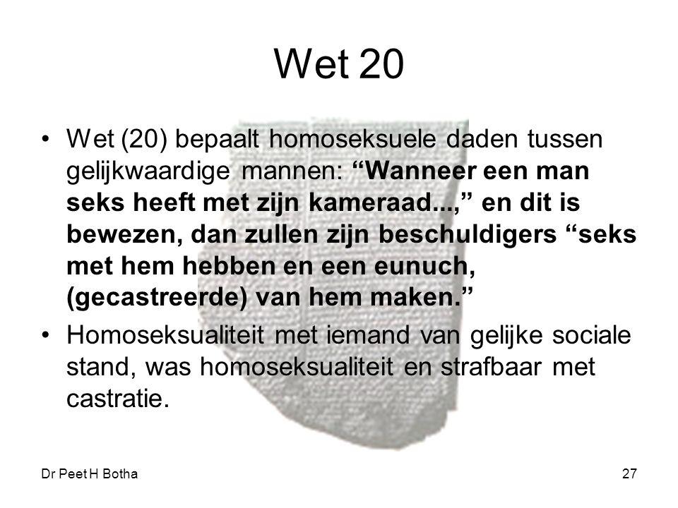 """Dr Peet H Botha27 Wet 20 Wet (20) bepaalt homoseksuele daden tussen gelijkwaardige mannen: """"Wanneer een man seks heeft met zijn kameraad...,"""" en dit i"""