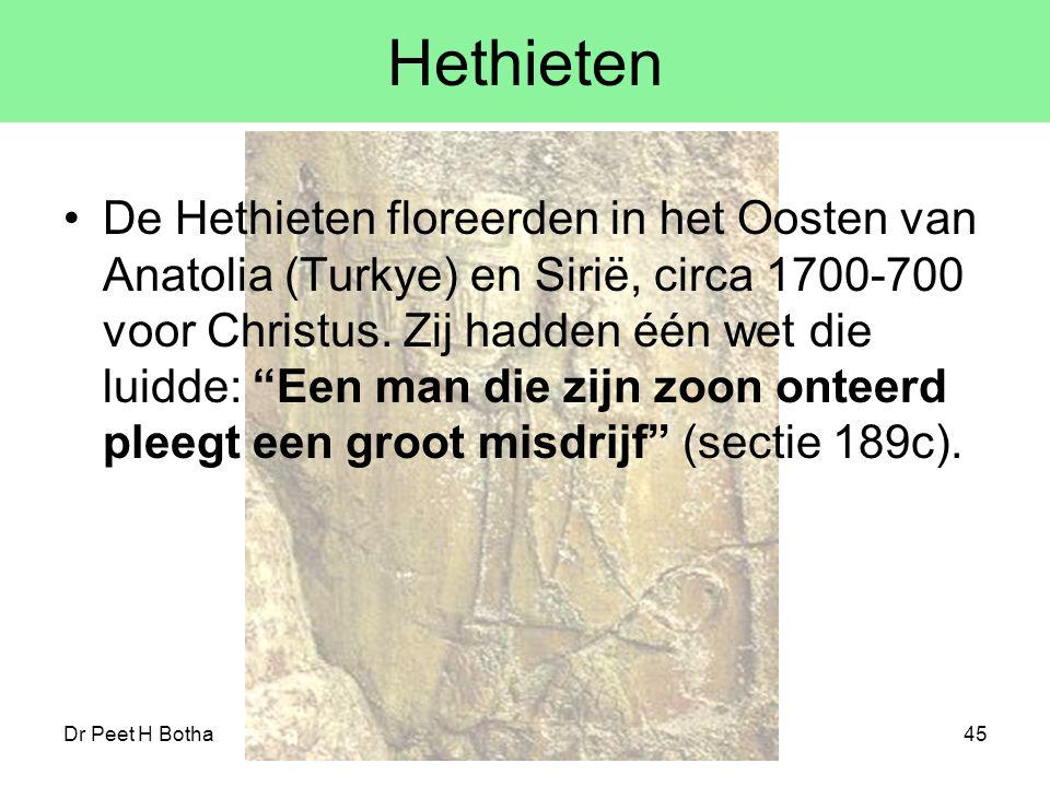 Dr Peet H Botha45 Hethieten De Hethieten floreerden in het Oosten van Anatolia (Turkye) en Sirië, circa 1700-700 voor Christus. Zij hadden één wet die