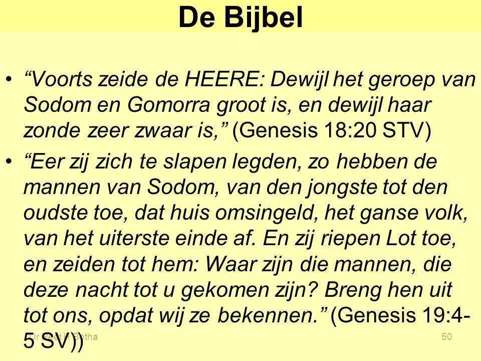 """Dr Peet H Botha50 De Bijbel """"Voorts zeide de HEERE: Dewijl het geroep van Sodom en Gomorra groot is, en dewijl haar zonde zeer zwaar is,"""" (Genesis 18:"""
