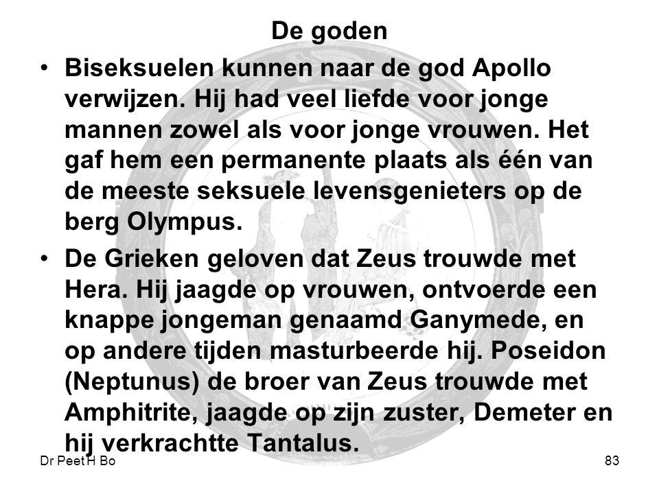 Dr Peet H Botha83 De goden Biseksuelen kunnen naar de god Apollo verwijzen. Hij had veel liefde voor jonge mannen zowel als voor jonge vrouwen. Het ga