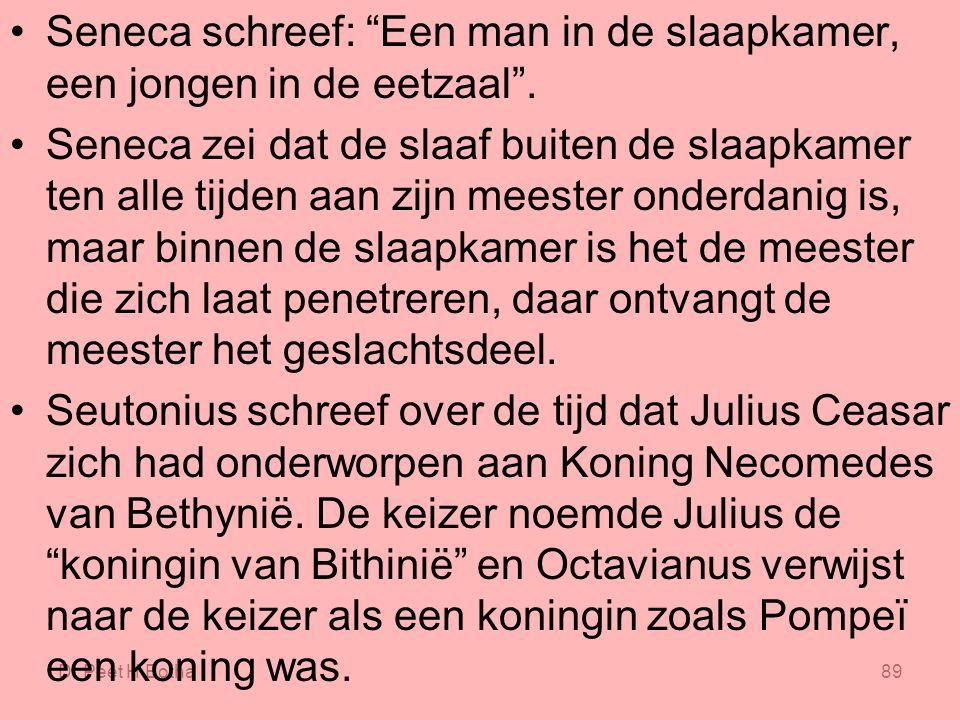"""Dr Peet H Botha89 Seneca schreef: """"Een man in de slaapkamer, een jongen in de eetzaal"""". Seneca zei dat de slaaf buiten de slaapkamer ten alle tijden a"""